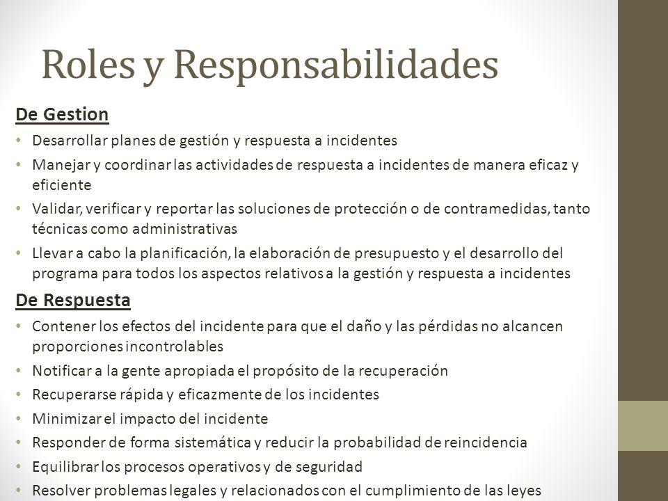 Roles y Responsabilidades De Gestion Desarrollar planes de gestión y respuesta a incidentes Manejar y coordinar las actividades de respuesta a inciden