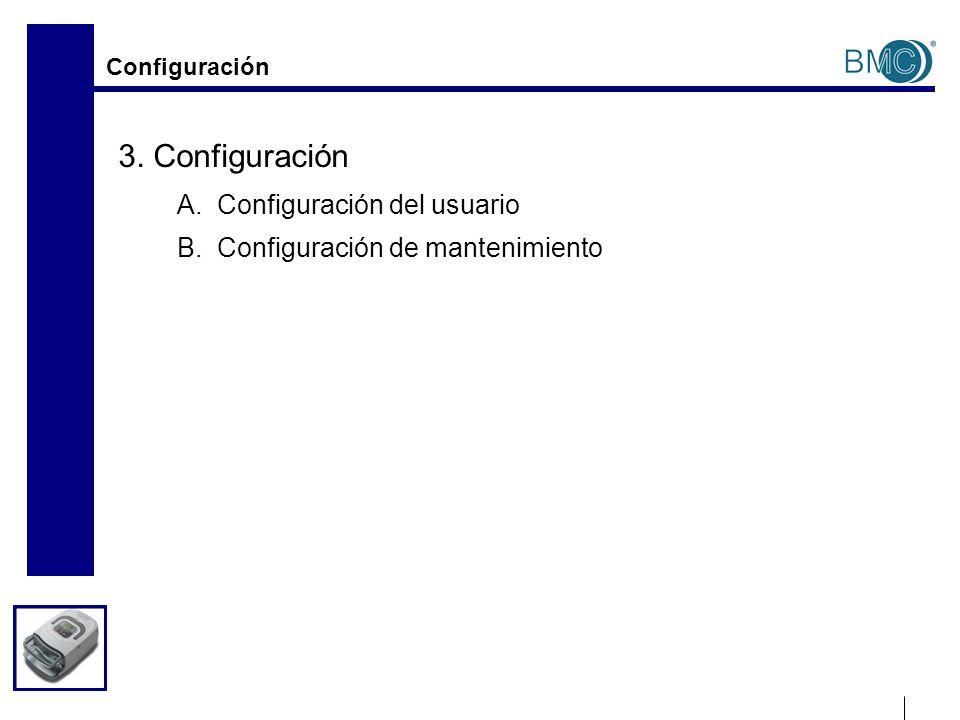 Configuración 3. Configuración A. Configuración del usuario B. Configuración de mantenimiento