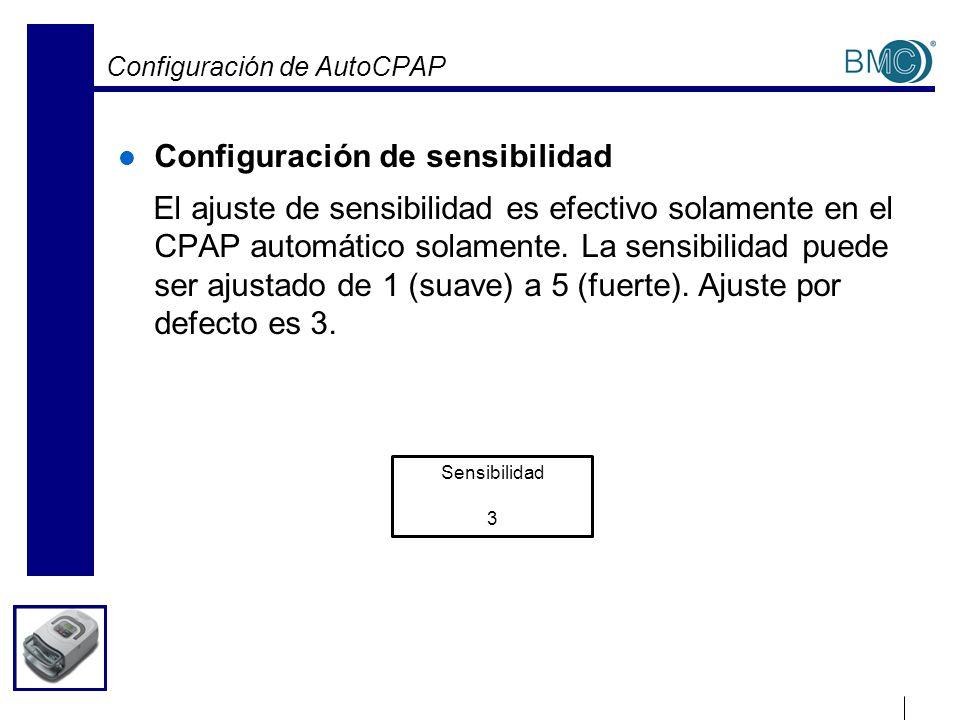 Configuración de AutoCPAP Configuración de sensibilidad El ajuste de sensibilidad es efectivo solamente en el CPAP automático solamente. La sensibilid