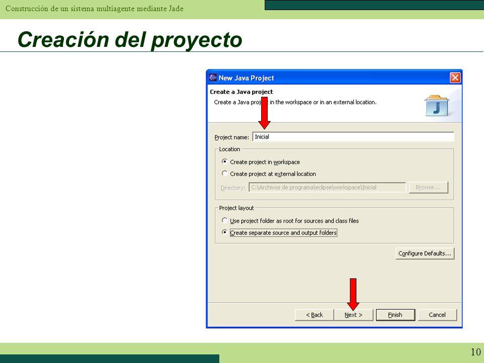 Construcción de un sistema multiagente mediante Jade 10 Creación del proyecto