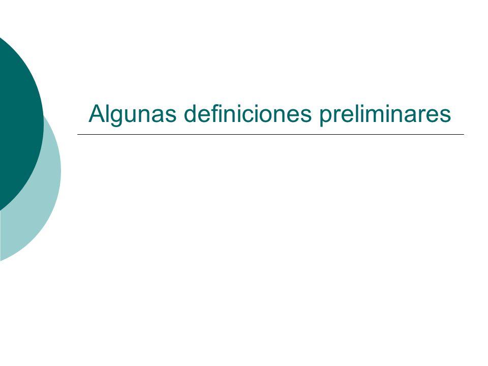 Algunas definiciones preliminares