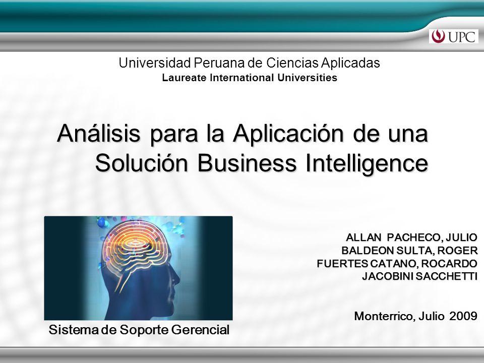 Análisis para la Aplicación de una Solución Business Intelligence ALLAN PACHECO, JULIO BALDEON SULTA, ROGER FUERTES CATANO, ROCARDO JACOBINI SACCHETTI
