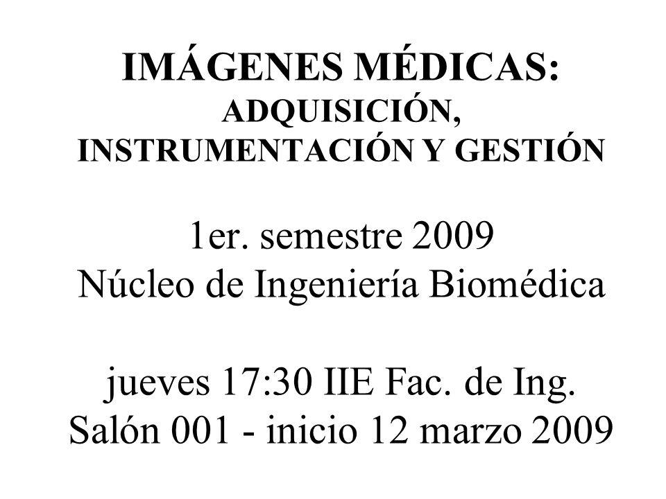 IMÁGENES MÉDICAS: ADQUISICIÓN, INSTRUMENTACIÓN Y GESTIÓN 1er.