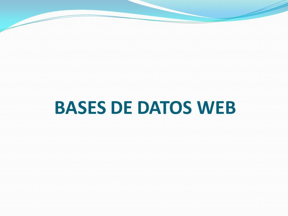 Bases de Datos Web Integración Web-SGBD No existe un SGBD específico para Web.
