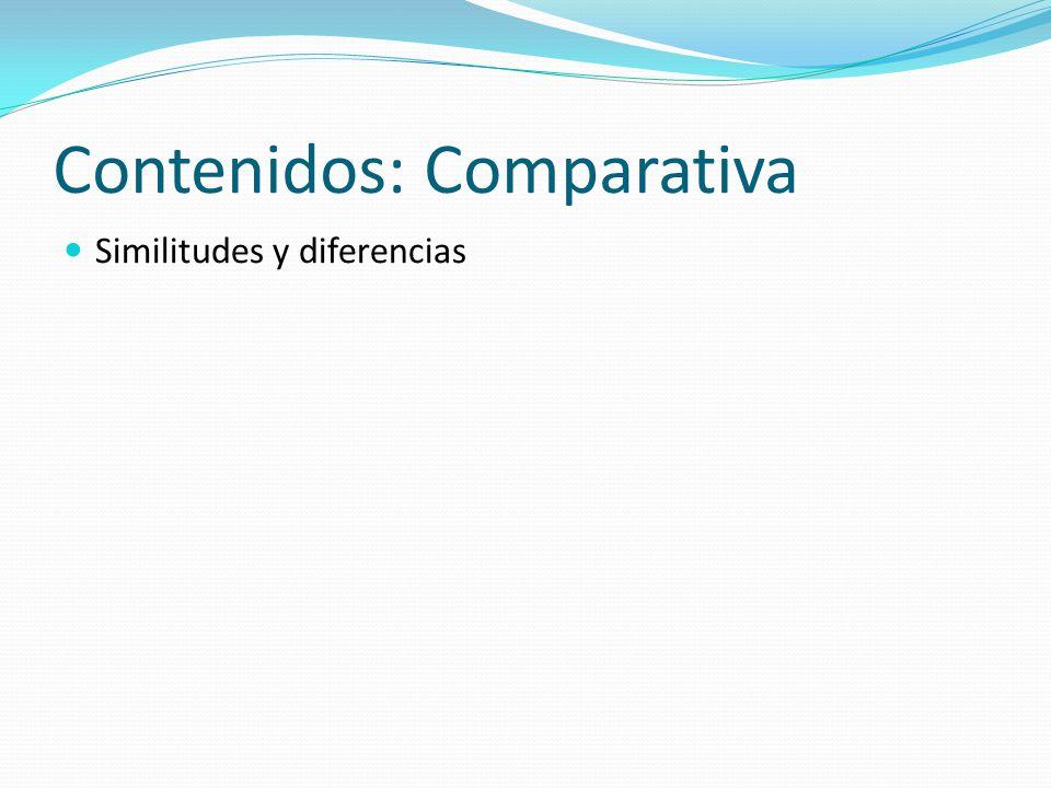 Contenidos: Comparativa Similitudes y diferencias