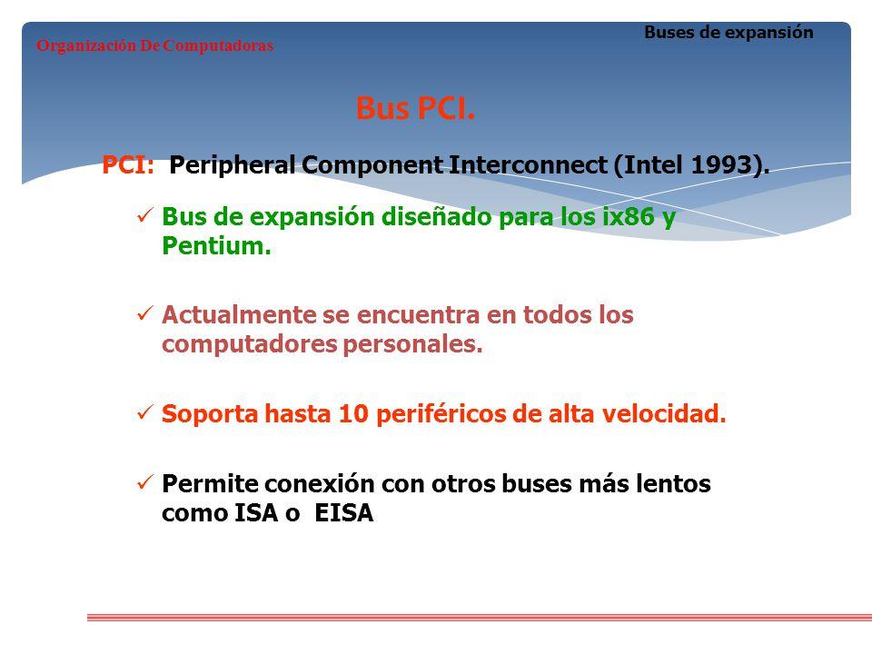 Bus de expansión diseñado para los ix86 y Pentium. Actualmente se encuentra en todos los computadores personales. Soporta hasta 10 periféricos de alta