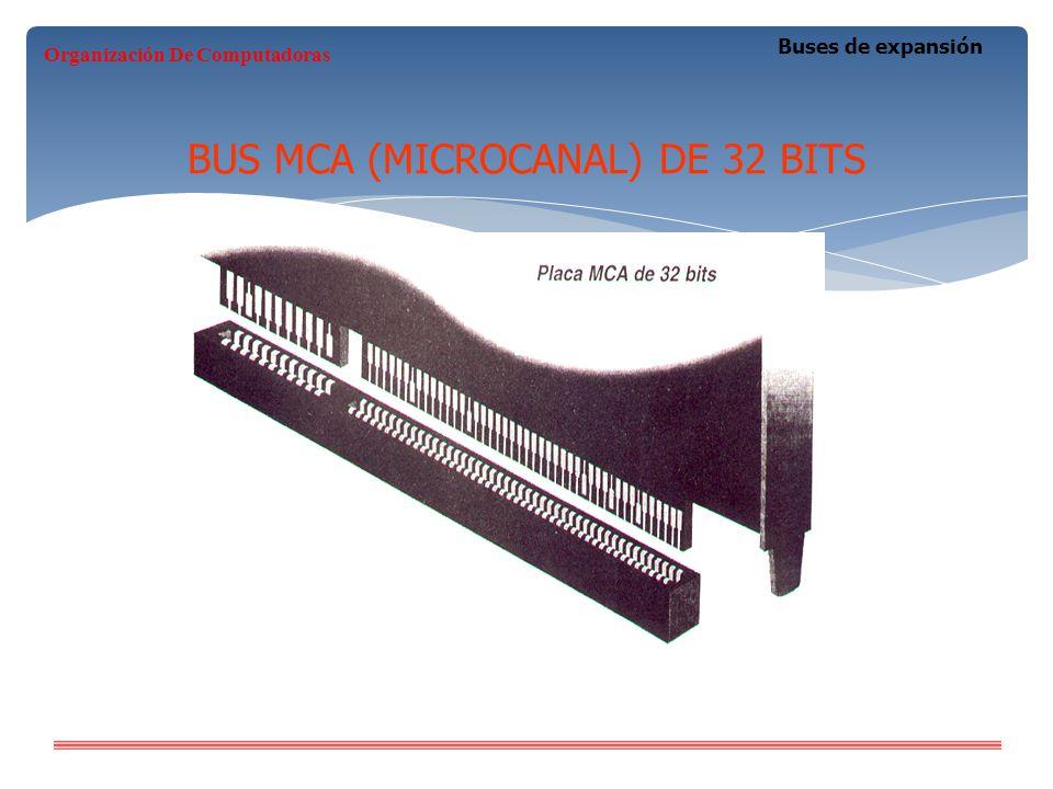 BUS MCA (MICROCANAL) DE 32 BITS Buses de expansión Organización De Computadoras
