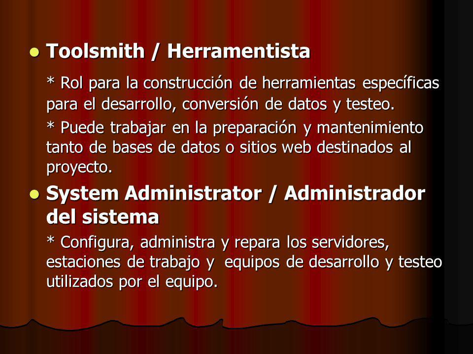 Toolsmith / Herramentista Toolsmith / Herramentista * Rol para la construcción de herramientas específicas para el desarrollo, conversión de datos y testeo.