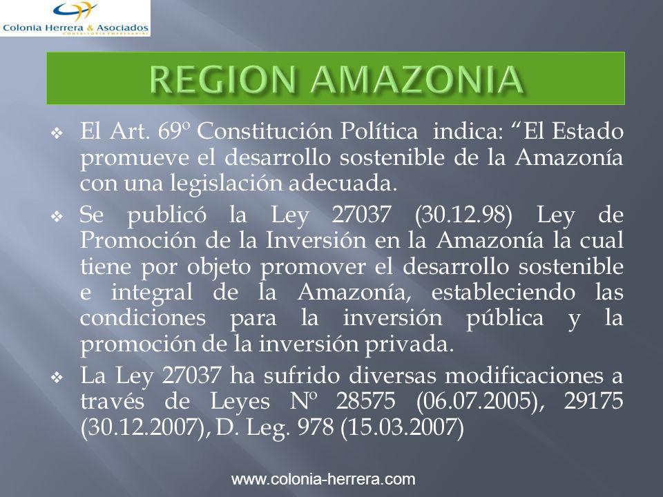 El Art. 69º Constitución Política indica: El Estado promueve el desarrollo sostenible de la Amazonía con una legislación adecuada. Se publicó la Ley 2