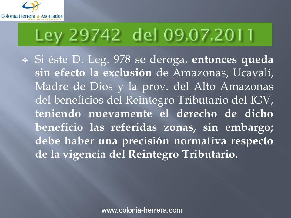 Si éste D. Leg. 978 se deroga, entonces queda sin efecto la exclusión de Amazonas, Ucayali, Madre de Dios y la prov. del Alto Amazonas del beneficios