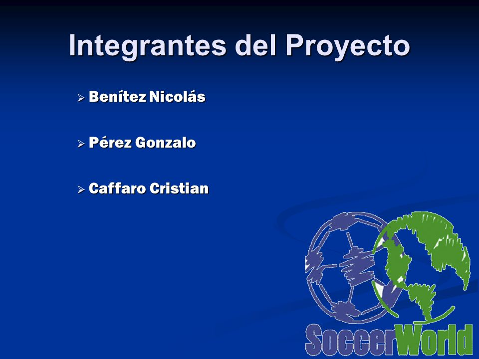 Integrantes del Proyecto Benítez Nicolás Benítez Nicolás Pérez Gonzalo Pérez Gonzalo Caffaro Cristian Caffaro Cristian