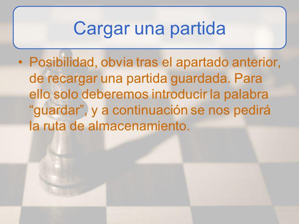 Cargar una partida Posibilidad, obvia tras el apartado anterior, de recargar una partida guardada. Para ello solo deberemos introducir la palabra guar