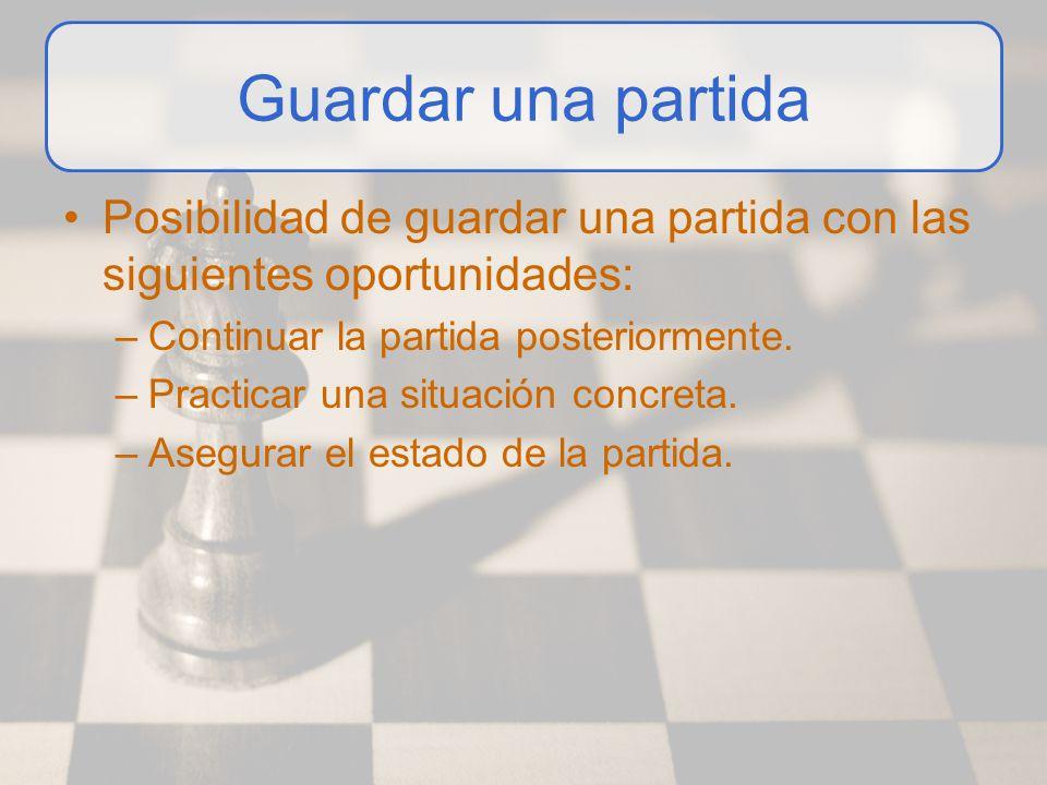 Guardar una partida Posibilidad de guardar una partida con las siguientes oportunidades: –Continuar la partida posteriormente. –Practicar una situació