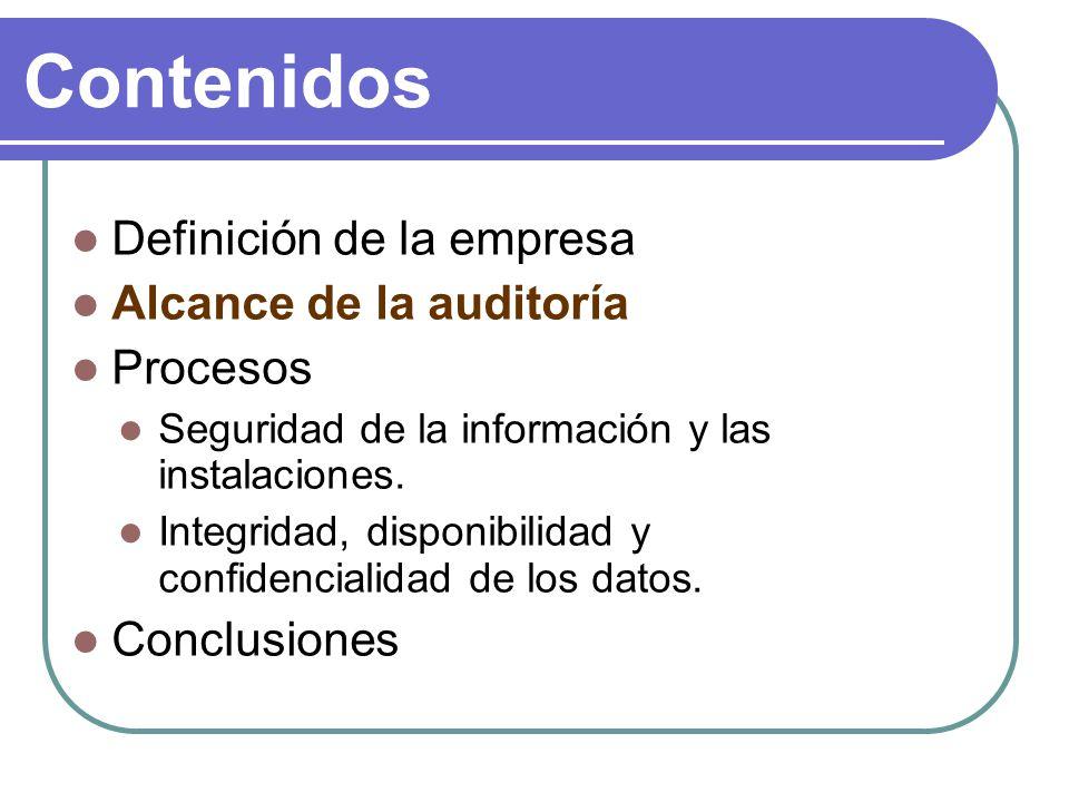 Alcance de la auditoría La auditoría se ha realizado en la sede que la empresa tiene en Ciudad Real, afectando a todos sus departamentos.