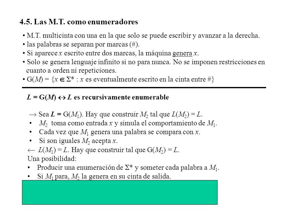 4.5. Las M.T. como enumeradores M.T. multicinta con una en la que solo se puede escribir y avanzar a la derecha. las palabras se separan por marcas (#