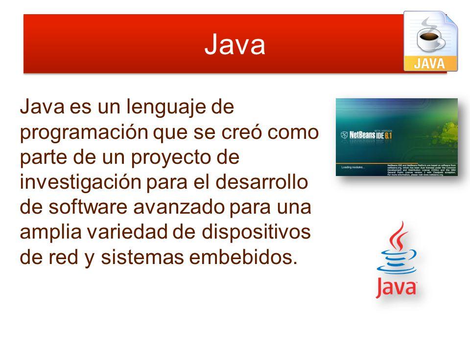 Java Java es un lenguaje de programación que se creó como parte de un proyecto de investigación para el desarrollo de software avanzado para una ampli