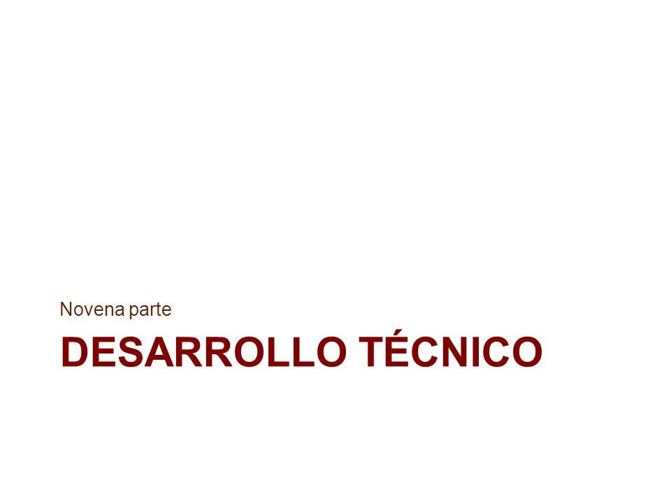 DESARROLLO TÉCNICO Novena parte