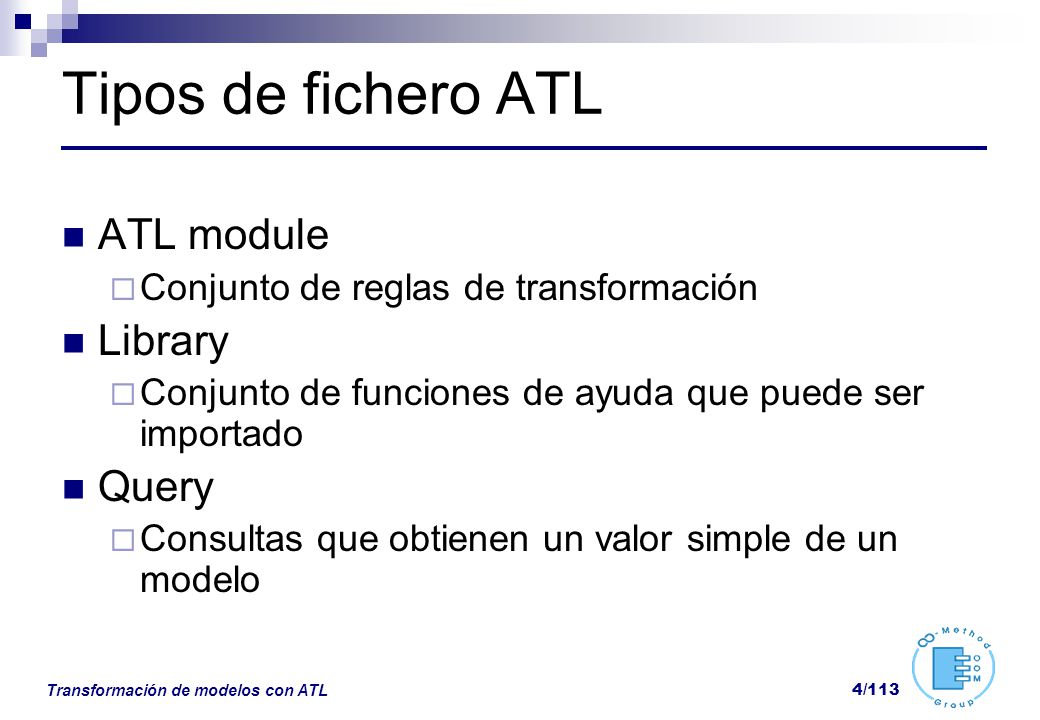 Transformación de modelos con ATL 65/113 Do: Bloque Imperativo Las matched rules permiten incluir opcionalmente bloques imperativos Ejemplo helper def id: Integer=0; … rule class2table{ from c:UML!Class to t:DB!Table(…) do{ thisModule.id <- thisModule.id+1; t.id <-thisModule.id; } }