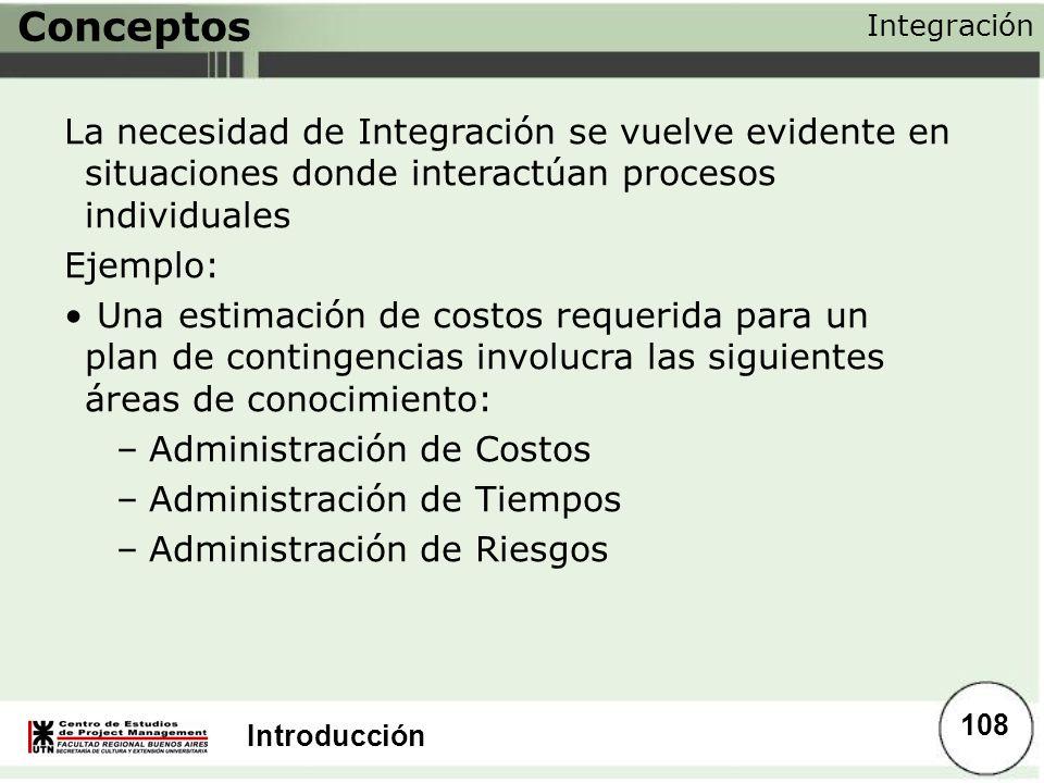 Introducción Conceptos La necesidad de Integración se vuelve evidente en situaciones donde interactúan procesos individuales Ejemplo: Una estimación d