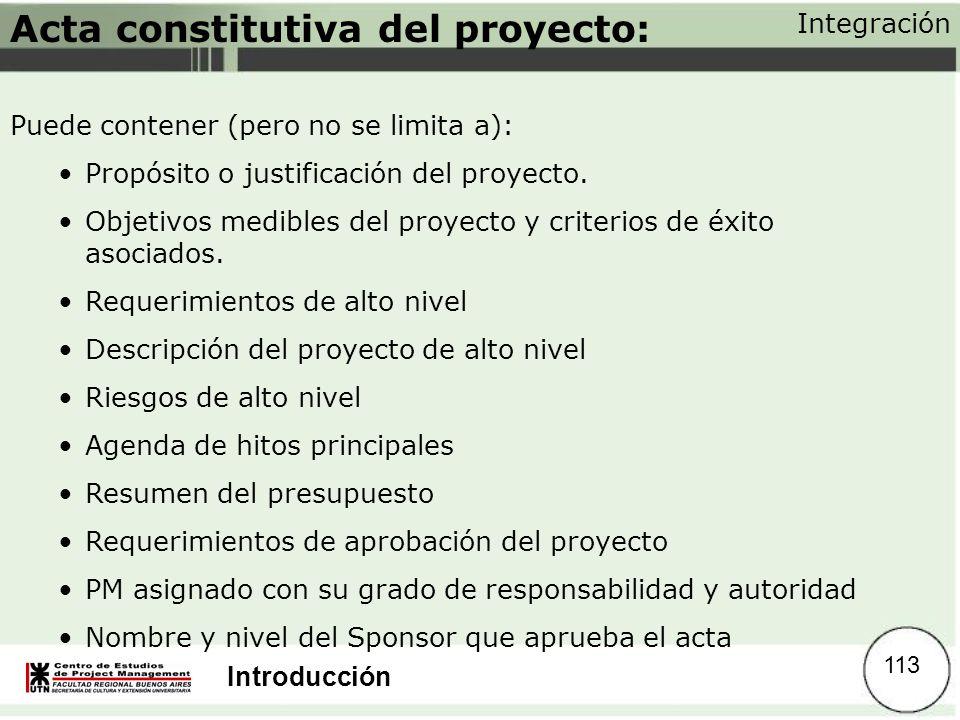 Introducción Acta constitutiva del proyecto: Puede contener (pero no se limita a): Propósito o justificación del proyecto. Objetivos medibles del proy