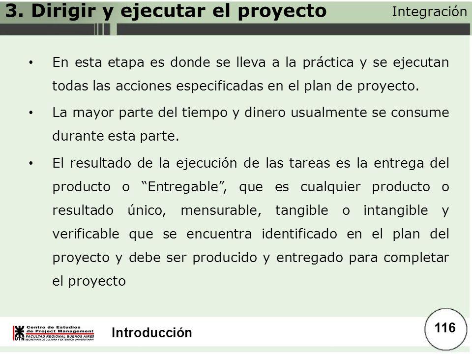 Introducción En esta etapa es donde se lleva a la práctica y se ejecutan todas las acciones especificadas en el plan de proyecto. La mayor parte del t