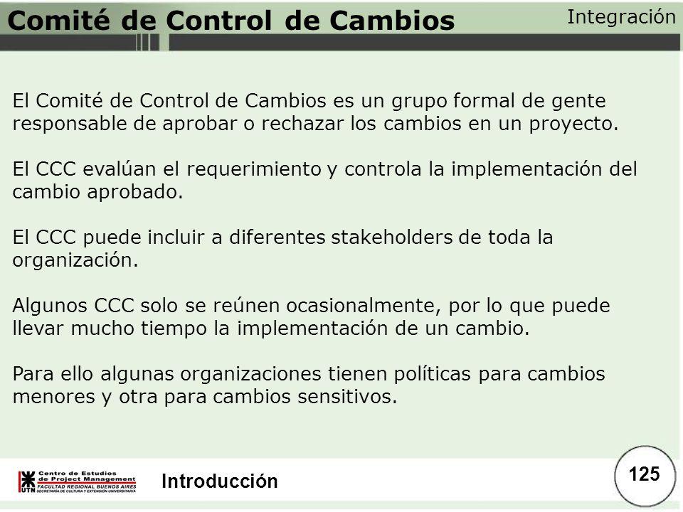 Introducción El Comité de Control de Cambios es un grupo formal de gente responsable de aprobar o rechazar los cambios en un proyecto. El CCC evalúan