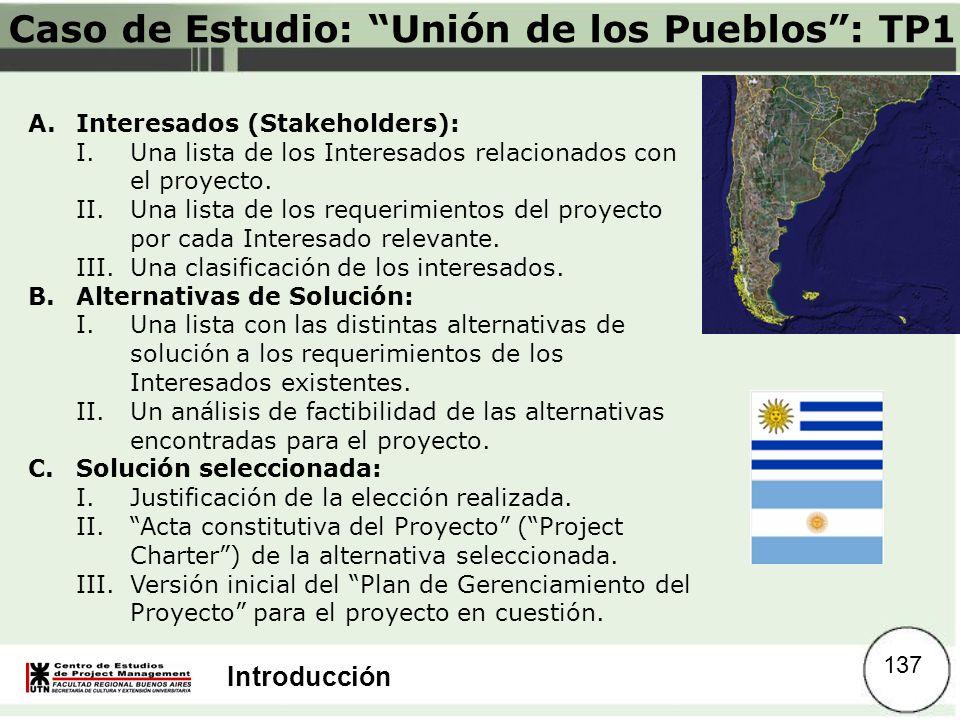 Introducción Caso de Estudio: Unión de los Pueblos: TP1 A.Interesados (Stakeholders): I.Una lista de los Interesados relacionados con el proyecto. II.
