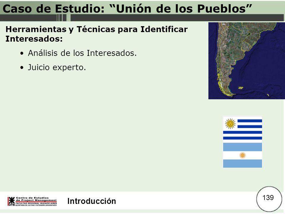Introducción Caso de Estudio: Unión de los Pueblos Herramientas y Técnicas para Identificar Interesados: Análisis de los Interesados. Juicio experto.