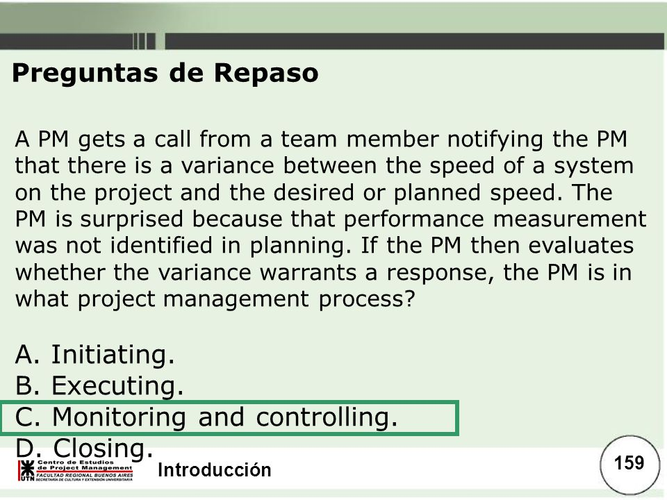 Introducción A PM gets a call from a team member notifying the PM that there is a variance between the speed of a system on the project and the desire