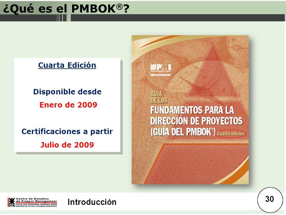 Introducción Cuarta Edición Disponible desde Enero de 2009 Certificaciones a partir Julio de 2009 Cuarta Edición Disponible desde Enero de 2009 Certif