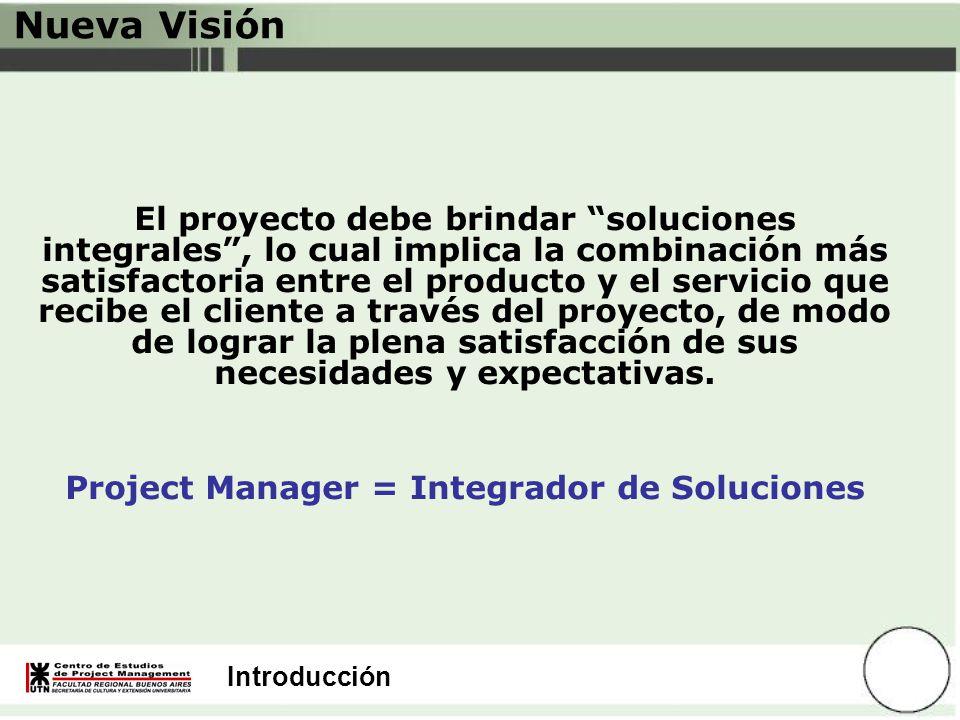Introducción Nueva Visión El proyecto debe brindar soluciones integrales, lo cual implica la combinación más satisfactoria entre el producto y el serv