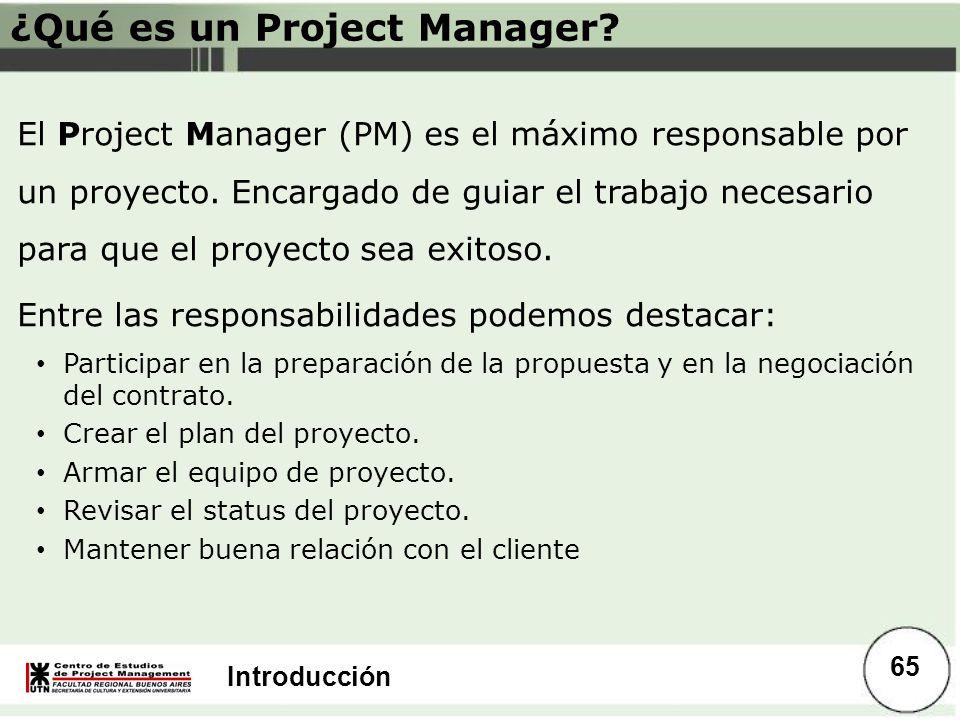 Introducción ¿Qué es un Project Manager? El Project Manager (PM) es el máximo responsable por un proyecto. Encargado de guiar el trabajo necesario par