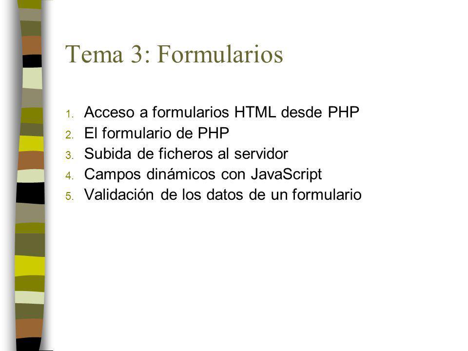 1.Acceso a formularios HTML desde PHP 2. El formulario de PHP 3.