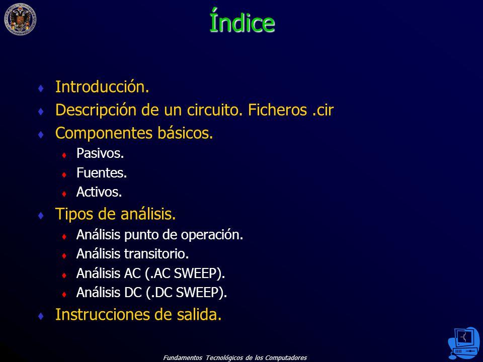 Fundamentos Tecnológicos de los Computadores 2 Índice Introducción.