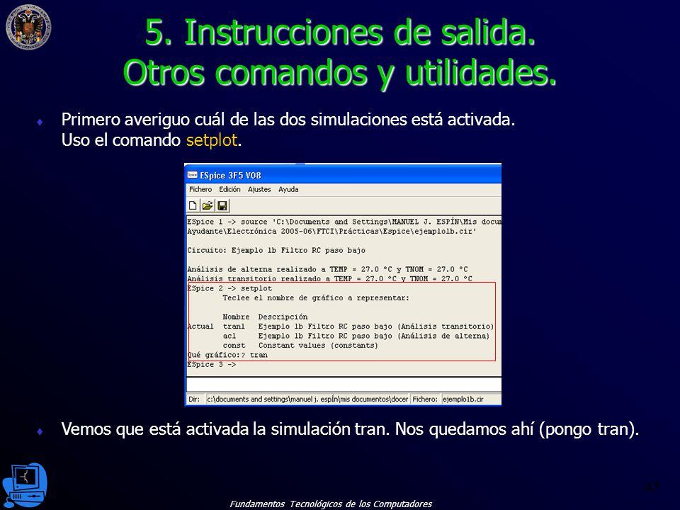 Fundamentos Tecnológicos de los Computadores 47 Primero averiguo cuál de las dos simulaciones está activada.