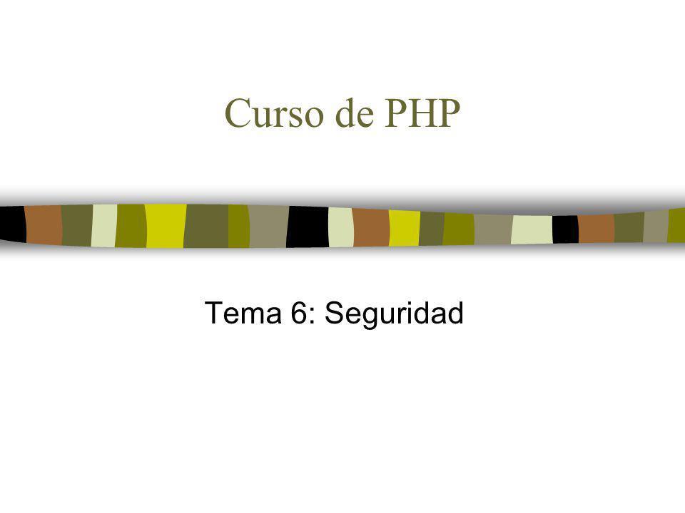 Curso de PHP Tema 6: Seguridad