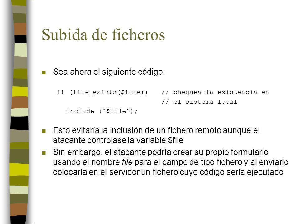 Subida de ficheros n Sea ahora el siguiente código: if (file_exists($file))// chequea la existencia en // el sistema local include ($file); n Esto evi