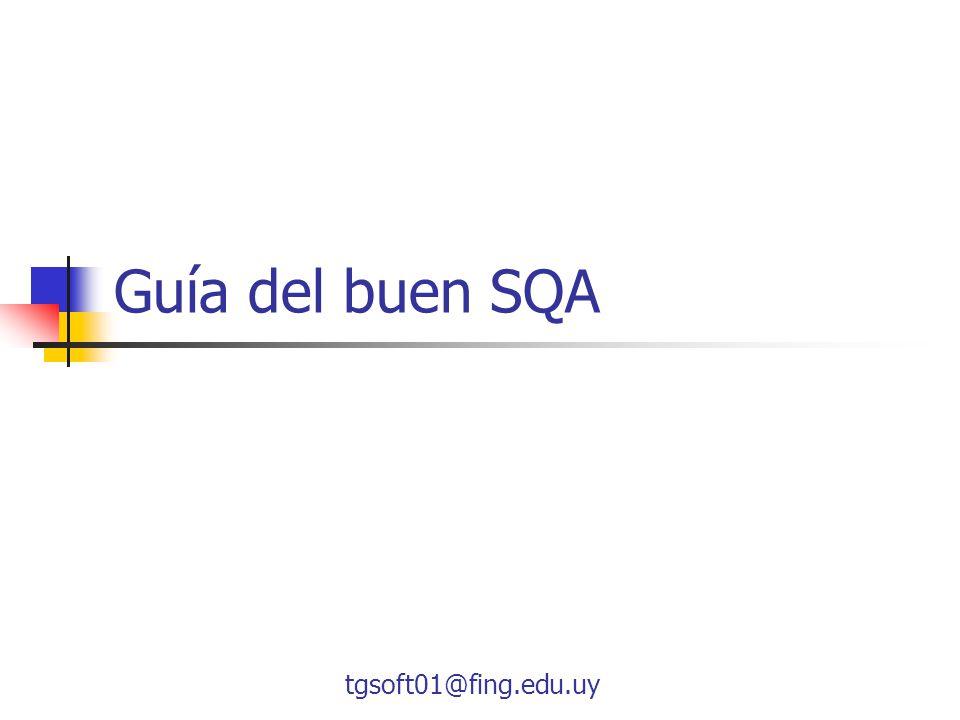 tgsoft01@fing.edu.uy Guía del buen SQA