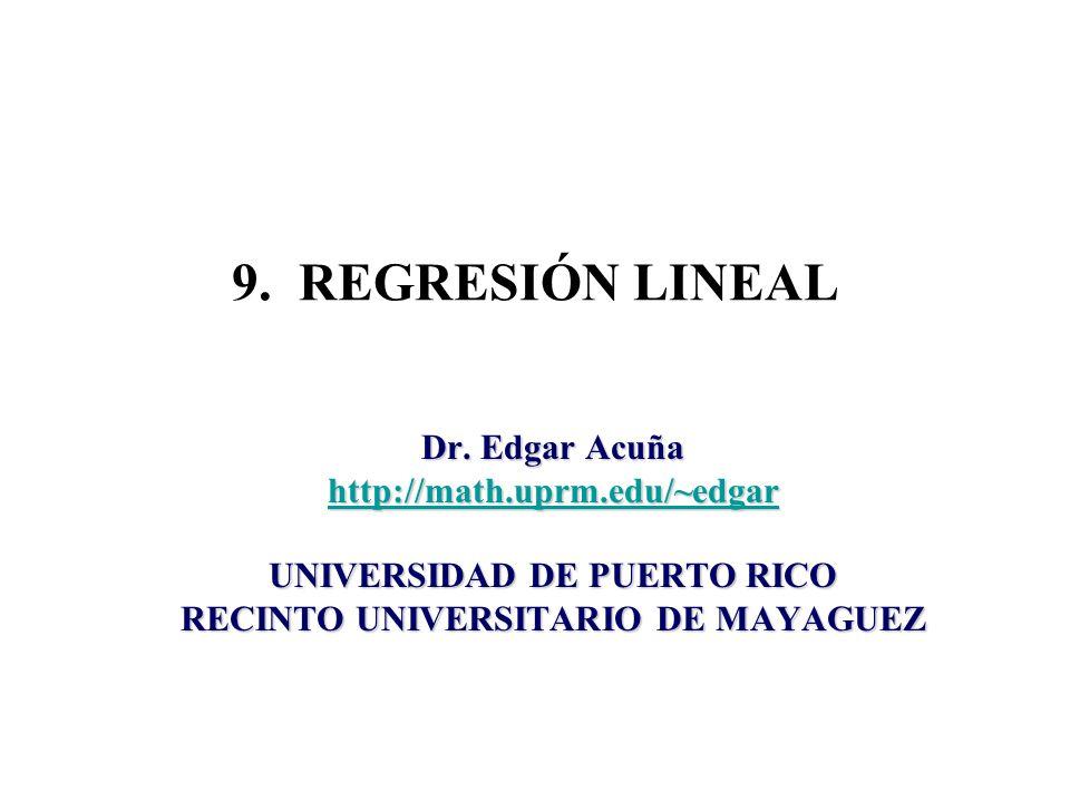 Minitab 14 Edgar Acuña Universidad de Puerto Rico-Mayaguez 2 REGRESIÓN LINEAL Regresión Lineal Simple Inferencia en Regresión Lineal Análisis de Residuales Modelos No Lineales y Transformaciones Regresión lineal múltiple Inferencia en regresión lineal múltiple Selección de variables en Regresión Múltiple