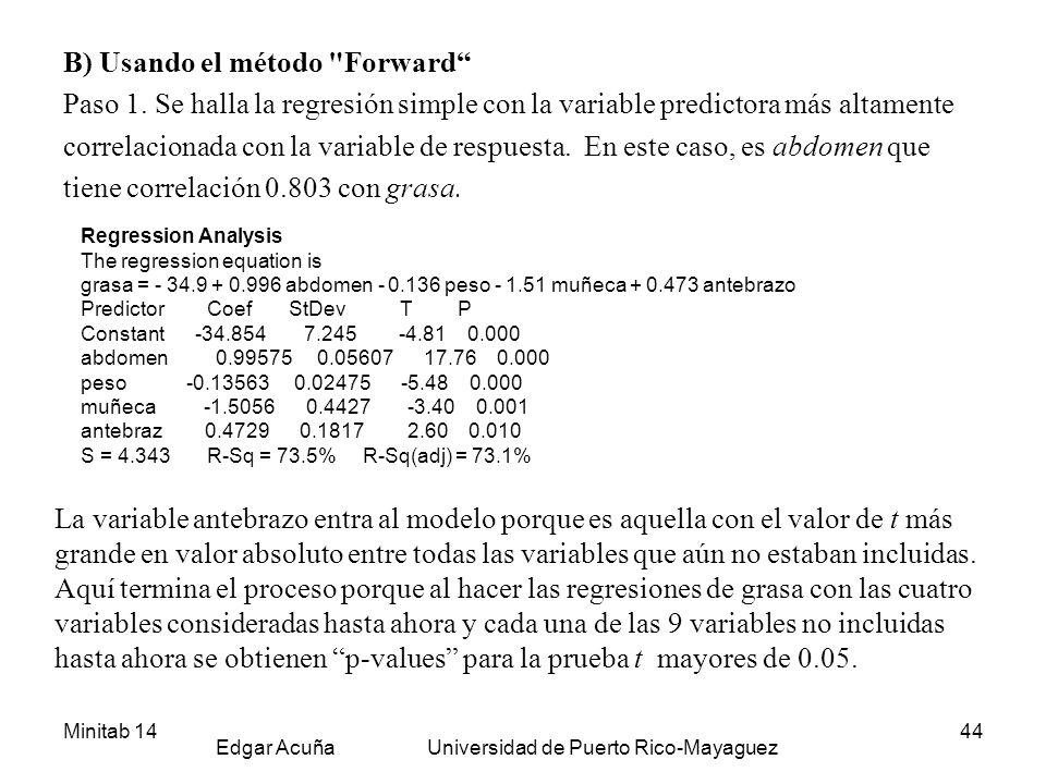 Minitab 14 Edgar Acuña Universidad de Puerto Rico-Mayaguez 44 B) Usando el método