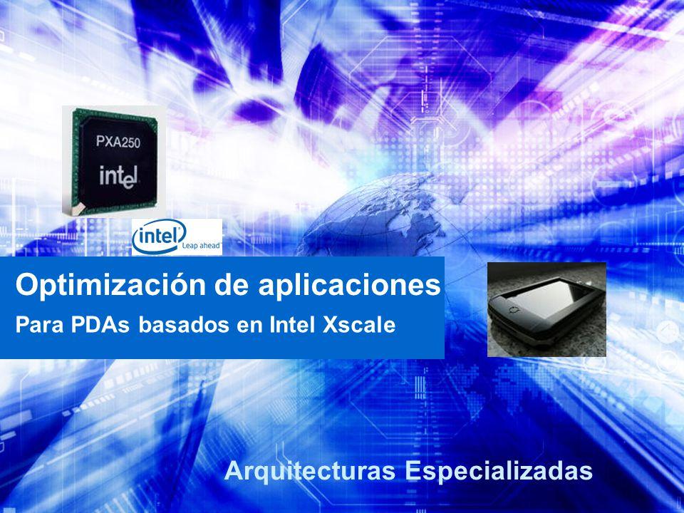 Optimización de aplicaciones Para PDAs basados en Intel Xscale Arquitecturas Especializadas