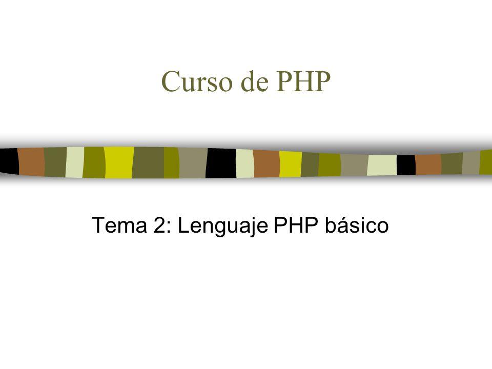 Curso de PHP Tema 2: Lenguaje PHP básico