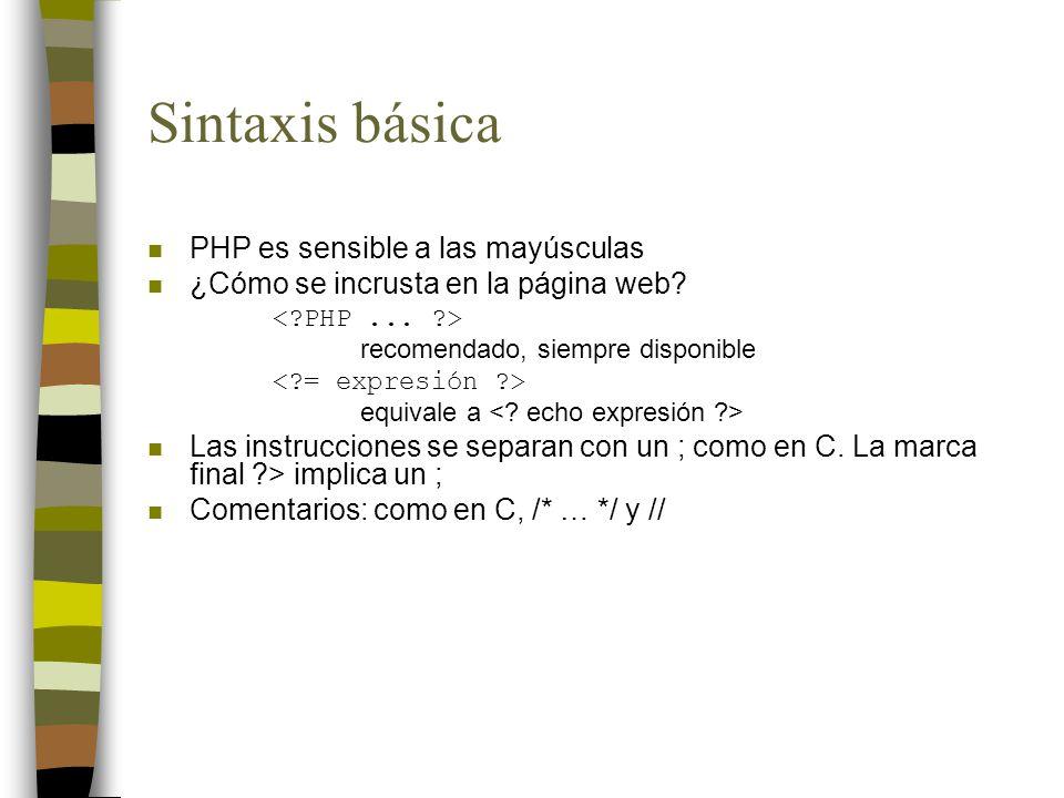 Sintaxis básica n PHP es sensible a las mayúsculas n ¿Cómo se incrusta en la página web? recomendado, siempre disponible equivale a n Las instruccione