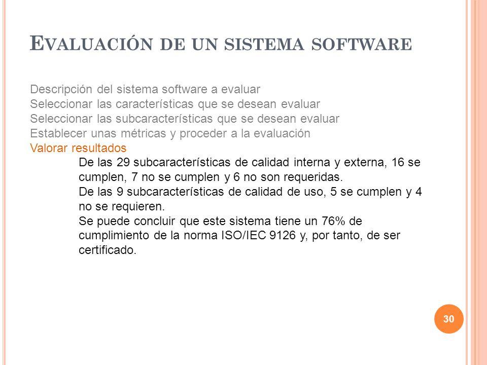 30 Descripción del sistema software a evaluar Seleccionar las características que se desean evaluar Seleccionar las subcaracterísticas que se desean e