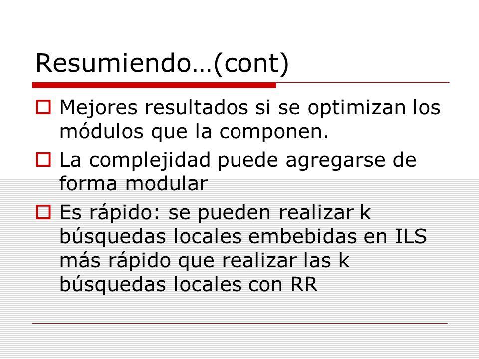 Resumiendo…(cont) Mejores resultados si se optimizan los módulos que la componen. La complejidad puede agregarse de forma modular Es rápido: se pueden