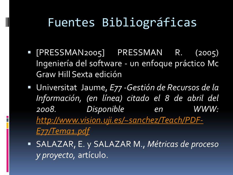 Fuentes Bibliográficas [PRESSMAN2005] PRESSMAN R. (2005) Ingeniería del software - un enfoque práctico Mc Graw Hill Sexta edición Universitat Jaume, E