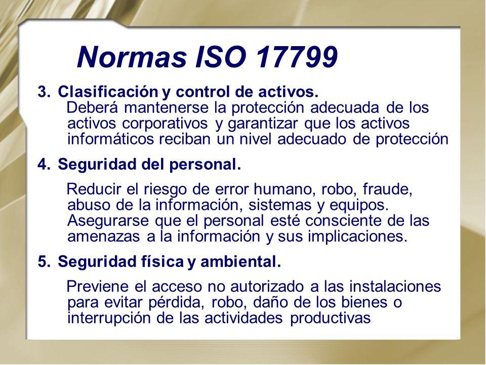 3.Clasificación y control de activos. Deberá mantenerse la protección adecuada de los activos corporativos y garantizar que los activos informáticos r