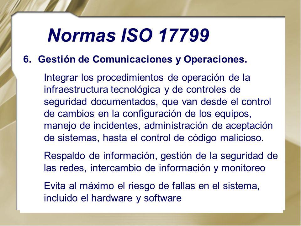 6.Gestión de Comunicaciones y Operaciones. Integrar los procedimientos de operación de la infraestructura tecnológica y de controles de seguridad docu