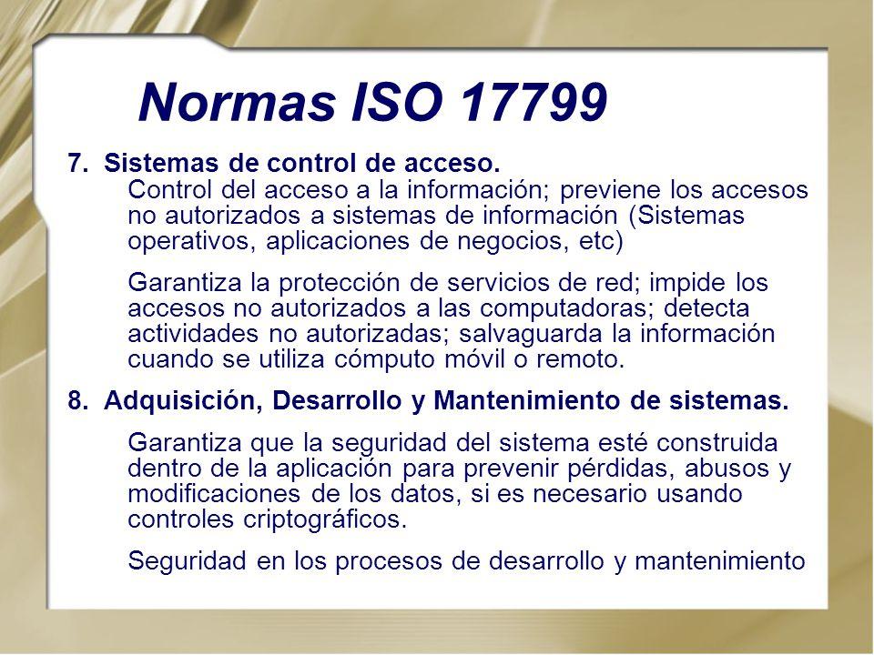 7.Sistemas de control de acceso. Control del acceso a la información; previene los accesos no autorizados a sistemas de información (Sistemas operativ