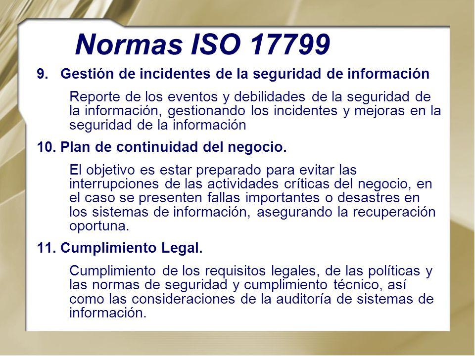 9.Gestión de incidentes de la seguridad de información Reporte de los eventos y debilidades de la seguridad de la información, gestionando los inciden